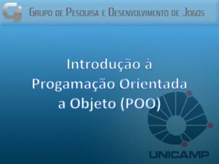 Introdução à  Progamação  Orientada  a Objeto (POO)