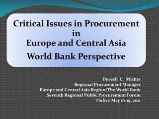 Devesh  C.  Mishra Regional Procurement Manager Europe and Central Asia Region