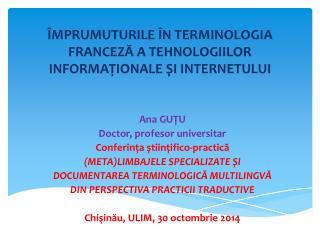 ÎMPRUMUTURILE ÎN TERMINOLOGIA FRANCEZĂ A TEHNOLOGIILOR INFORMAȚIONALE ȘI INTERNETULUI