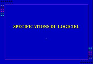 SPECIFICATIONS DU LOGICIEL
