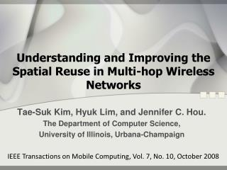 Understanding and Improving the Spatial Reuse in Multi-hop Wireless Networks