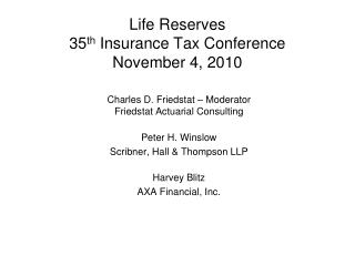 Life Reserves 35 th  Insurance Tax Conference November 4, 2010