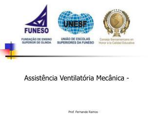 Assistência Ventilatória Mecânica -