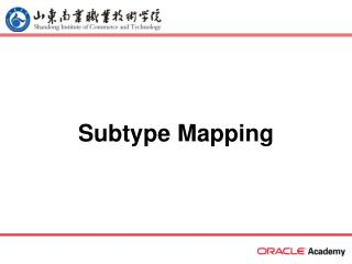 Subtype Mapping