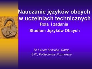 Dr Liliana Szczuka- Dorna SJO, Politechnika Poznańska
