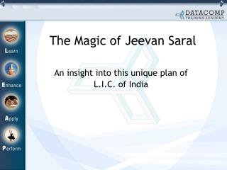 The Magic of Jeevan Saral