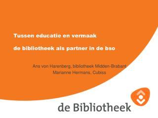 Tussen educatie en vermaak  de bibliotheek als partner in de bso