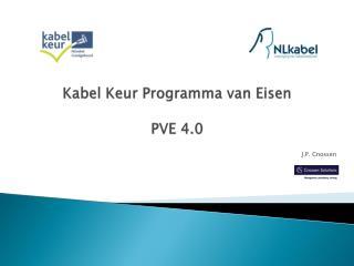 Kabel Keur  Programma  van  Eisen PVE 4.0