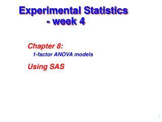 Experimental Statistics           - week 4