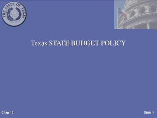 Texas STATE BUDGET POLICY