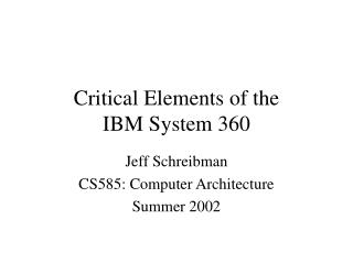 Critical Elements of the  IBM System 360