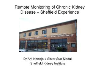 Remote Monitoring of Chronic Kidney Disease – Sheffield Experience