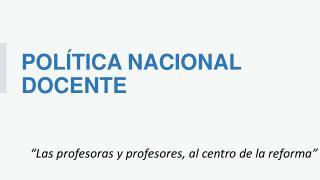 POLÍTICA NACIONAL DOCENTE