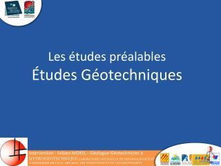 Les études préalables Études Géotechniques