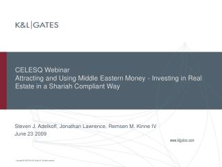 CELESQ Webinar  Attracting and Using Middle Eastern Money - Investing in Real Estate in a Shariah Compliant Way