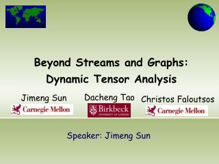 Beyond Streams and Graphs: Dynamic Tensor Analysis