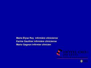 Marie-Élyse Roy  infirmière clinicienne Karine Gauthier infirmière clinicienne