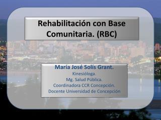 Rehabilitación con Base Comunitaria. (RBC)