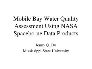 Mobile Bay Water Quality Assessment Using NASA Spaceborne Data Products