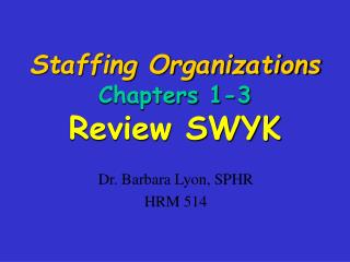 Staffing Organizations Chapters 1-3 Review SWYK