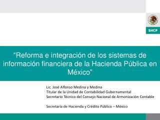 """""""Reforma e integración de los sistemas de información financiera de la Hacienda Pública en México"""""""