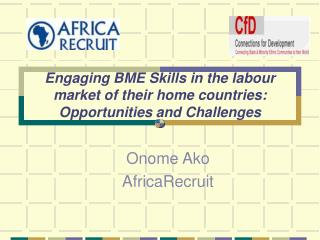 Engaging BME Skills in the labour market of their home countries: Opportunities and Challenges