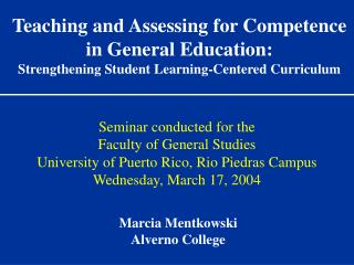 Teaching and Assessing for Competence in General Education: Strengthening Student Learning-Centered Curriculum