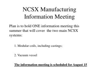 NCSX Manufacturing Information Meeting