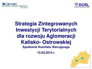 Strategia Zintegrowanych Inwestycji Terytorialnych dla rozwoju Aglomeracji Kalisko- Ostrowskiej