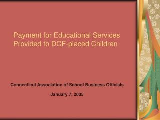 Payment for Educational Services Provided to DCF-placed Children