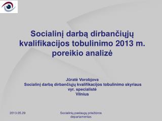 Socialin?  darb?  dirban?i?j?  kvalifikacijos tobulinimo 2013 m. poreikio analiz?
