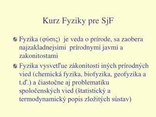 Kurz Fyziky pre SjF