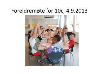 Foreldremøte for 10c, 4.9.2013