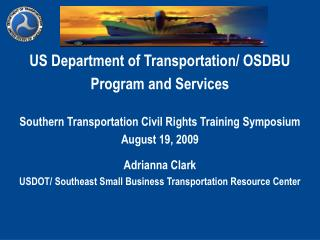 US Department of Transportation/ OSDBU Program and Services