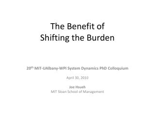 The Benefit of  Shifting the Burden