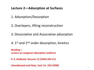 Lecture 2—Adsorption at Surfaces Adsorption/Desorption Overlayers, lifting reconstruction