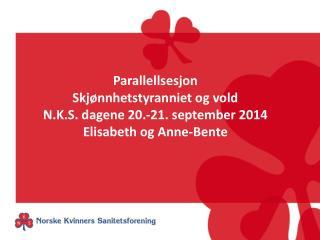 Parallellsesjon  Skjønnhetstyranniet og vold N.K.S. dagene 20.-21. september 2014