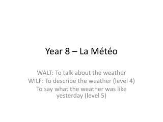 Year 8 – La  Météo