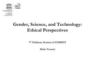 Gender, Science, and Technology: Ethical Perspectives