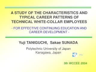 Yuji TANIGUCHI,  Sakae SUNADA Polytechnic University of Japan Kanagawa, Japan