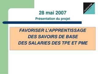 28 mai 2007 Présentation du projet