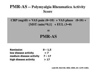 PMR-AS  -- Polymyalgia Rheumatica Activity Score
