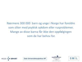 Nærmere 300 000  barn og unge i Norge har foreldre