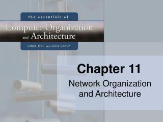 Network Organization and Architecture