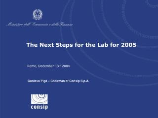The Next Steps for the Lab for 2005