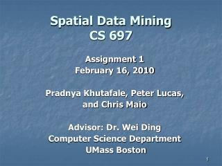 Spatial Data Mining CS 697