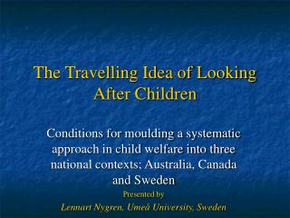 The Travelling Idea of Looking After Children