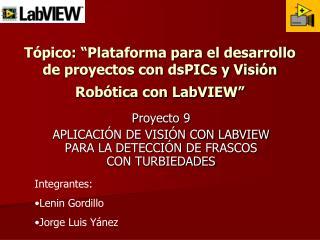 """Tópico: """"Plataforma para el desarrollo de proyectos con dsPICs y Visión Robótica con LabVIEW"""""""