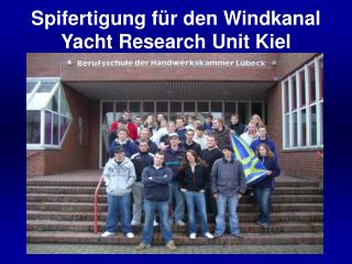 Spifertigung f�r den Windkanal  Yacht Research Unit Kiel