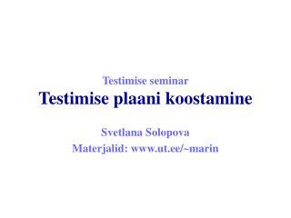 Testimise seminar Testimise p laani koostamine